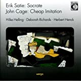 Satie : Socrate / Cage : Cheap Imitation