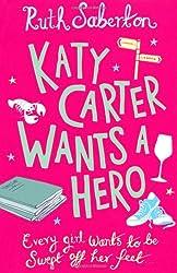 Katy Carter Wants a Hero