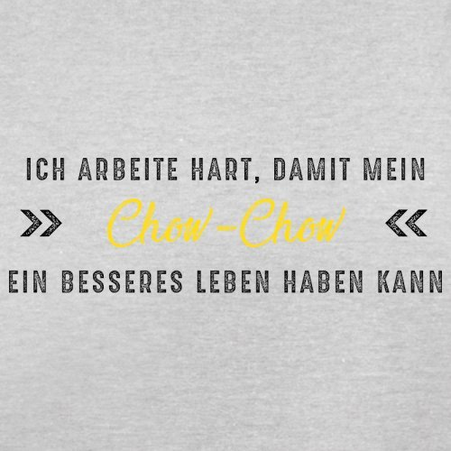 Ich arbeite hart, damit mein Chowchow ein besseres Leben haben kann - Herren T-Shirt - 12 Farben Hellgrau