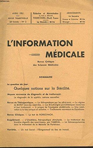 L'INFORMATION MEDICALE, REVUE CRITIQUE DES SCIENCES MEDICALES N°2, AVRIL 1951. QUELQUES NOTIONS SUR LA STERILITE. / LE DIAGNOSTIC DE LA SYPHILIS / THERAPEUTIQUE DES ULTRASONS / ...