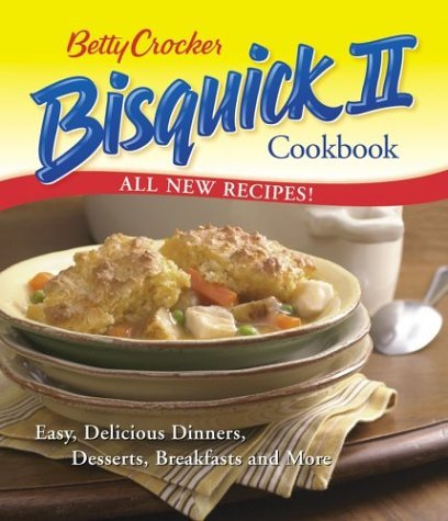 betty-crocker-bisquick-ii-cookbook-easy-delicious-dinners-desserts-breakfasts-and-more-betty-crocker