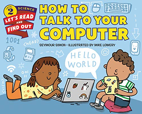 How to Talk to Your Computer (Let\'s-Read-and-Find-Out Science 2) (English Edition)
