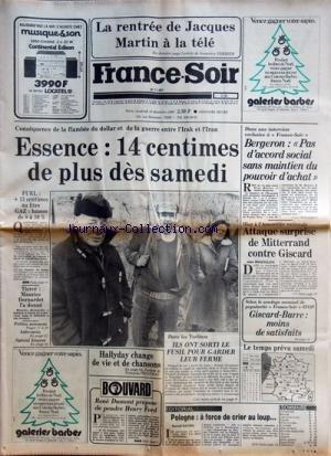 FRANCE SOIR [No 11297] du 12/12/1980 - LA RENTREE DE JACQUES MARTIN -LA FLAMBEE DU DOLLAR ET DE LA GUERRE ENTRE L'IRAK ET L'IRAN -BERGERON / PAS D'ACCORD SOCIAL SANS MAINTIEN DU POUVOIR D'ACHAT -ATTAQUE SURPRISE DE MITTERRAND CONTRE GISCARD -POLOGNE / A FORCE DE CRIER AU LOUP PAR RAYSKI -RENE DUMONT PROPOSE DE PENDRE HENRY FORD -DANS LES YVELINES / ILS ONT SORTI LE FUSIL POUR GARDER LEUR FERME / ROLAND DICOSTANZO - RENE ET NICOLE DEDIEU -
