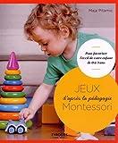 Jeux d'après la pédagogie Montessori : pour favoriser l'éveil de votre enfant de 0 à 3 ans | Pitamic, Maja. Auteur
