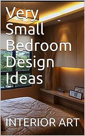 Very Small Bedroom Design Ideas English Edition Ebook Arch Markus Amazon De Kindle Shop