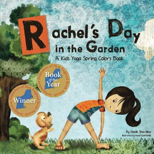 Rachel's Day in the Garden: A Kids Yoga Spring Colors Book (Kids Yoga Stories) por Giselle Shardlow