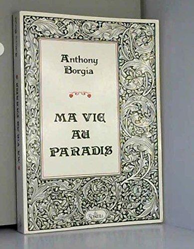 Ma vie au paradis par Robert Hugh, 1871-1914 (Esprit) Benson, Anthony Borgia