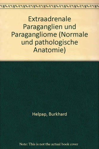 Extraadrenale Paraganglien und Paragangliome,