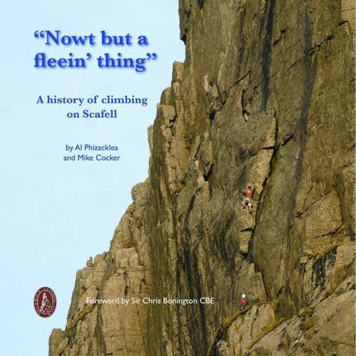 CORDEE Nowt but a Fleein Thing: A History of Climbing on Scafell