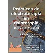Prácticas de electroterapia en fisioterapia: Baja y media frecuencia