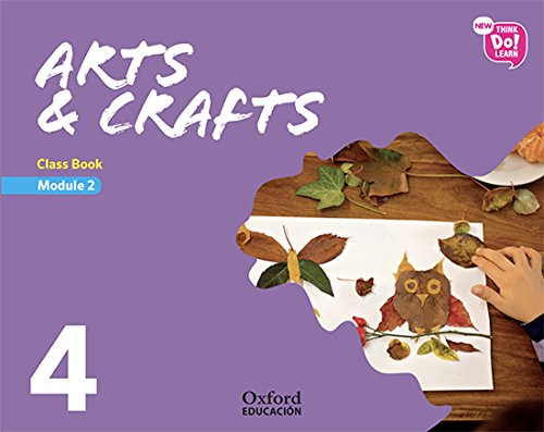 New Think Do Learn Arts & Crafts 4 Module 2. Class Book