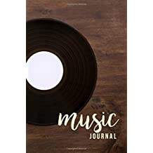 Music Journal: Lyric Diary and Manuscript Paper for Songwriters and Musicians. Manuscript Paper For Notes, Lyrics And Music. For Inspiration And ... Book Notebook Journal (VintageDesign)