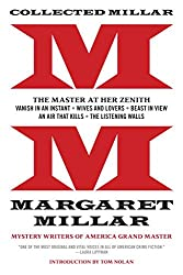 Collected Millar: The Master at Her Zenith: Vanish in an Instant; Wives and Lovers; Beast in View; An Air That Kills; The Listening Walls