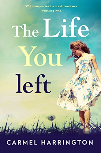 The Life You Left di Carmel Harrington