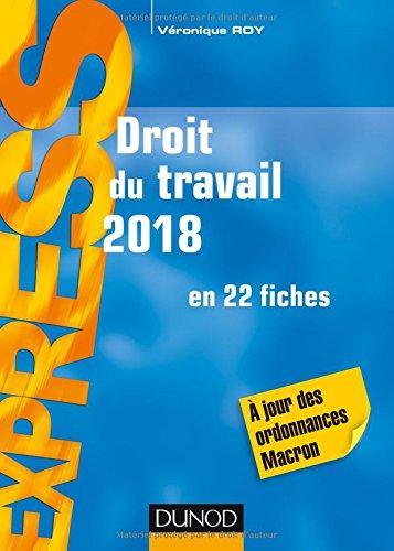 Droit du travail 2018 - 22e éd. - en 22 fiches - A jour des ordonnances Macron par Véronique Roy