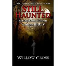 Still Haunted: 100% Totally True Ghost Stories: Volume 2