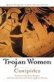 La Femme de Troie (tragédie Grecque dans de Nouveaux Traductions)...