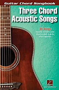 Guitar Chord Songbook: Three Chord Acoustic Songs. Partitions pour Guitare, Paroles et Accords