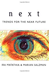 Next: A Spectacular Vision of Trends for the Near Future