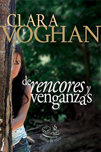 De rencores y venganzas por Clara Voghan