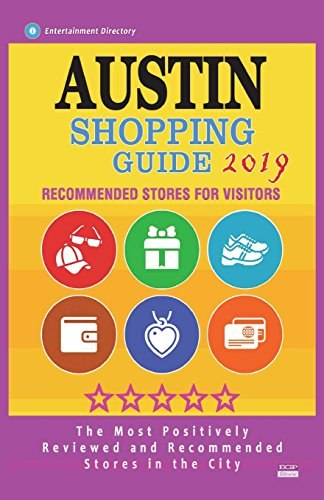 Austin Shopping Guide 2019: Best Rated Stores in Austin, Texas - Stores Recommended for Visitors, (Austin Shopping Guide 2019)