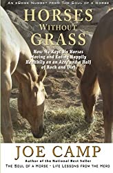 Horses Without Grass: How We Kept Six Horses Moving and eating Happily Healthily on an Acre and a Half of Rock and Dirt: An eBook Nugget from The Soul of a Horse - Vol 2 by Joe Camp (6-Mar-2012) Paperback