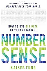 Numbersense: How to Use Big Data to Your Advantage by Kaiser Fung (2013-07-01)