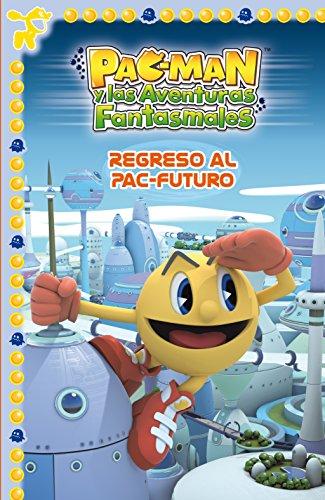 Regreso al Pac-Futuro (Pac-Man. Primeras lecturas) por Varios Autores