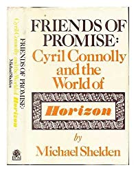 Friends of Promise: Cyril Connolly And the World of Horizon