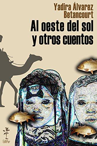 Al oeste del sol y otros cuentos por Yadira Álvarez Betancourt