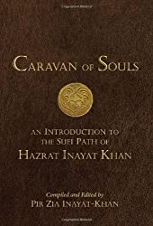 Caravan of Souls by Pir Zia Inayat-Khan (2013-11-01)