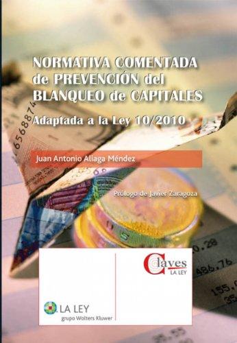 Normativa comentada de prevención del blanqueo de capitales (Claves La Ley) por Juan Antonio Aliaga Méndez