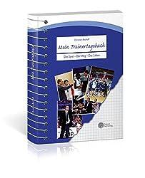 Mein Trainertagebuch: Das Spiel - Der Weg - Das Leben