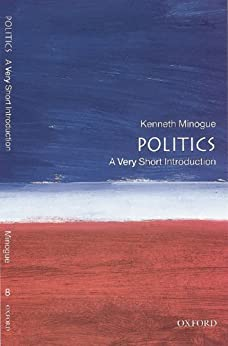 Politics: A Very Short Introduction (Very Short Introductions) by [Minogue, Kenneth]
