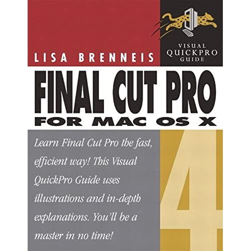 [(Final Cut Pro for Mac OS X : Visual QuickPro Guide)] [By (author) Lisa Brenneis ] published on (October, 2003)
