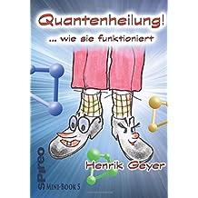Quantenheilung - wie sie funktioniert sowie: Quantendivergenz (Streit): Dualität und Polarität einmal anders. Die spirituelle Heilung zweier Füße - Bildgeschichte in Versen.
