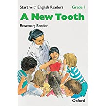 Start with English Readers: Grade 1: A New Tooth: New Tooth Grade 1 by Rosemary Border (1988-12-08)