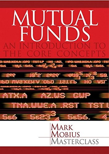 Mutual Funds: An Introduction to the Core Concepts (Mark Mobius Masterclass)