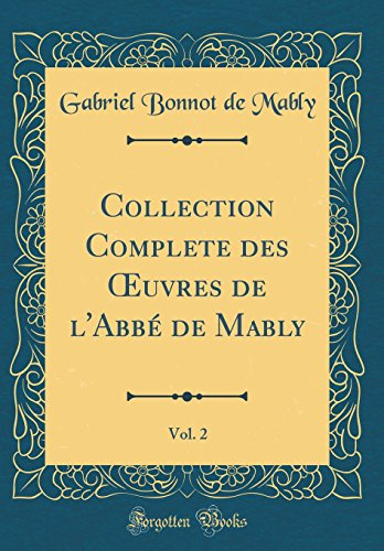 Collection Complete Des Oeuvres de l'Abbé de Mably, Vol. 2 (Classic Reprint)