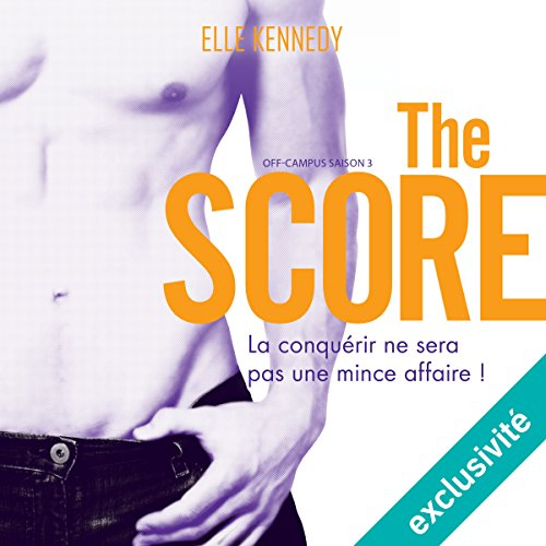 The Score: Off-campus Saison 3 par Elle Kennedy