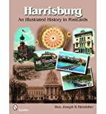 [(Harrisburg: An Illustrated History in Postcards)] [ By (author) Joseph H. Kleinfelter ] [April, 2009]