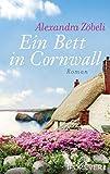 'Ein Bett in Cornwall: Roman' von Alexandra Zöbeli