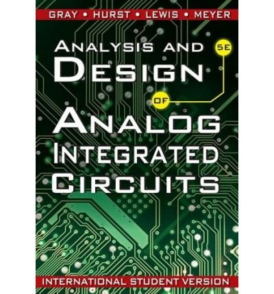 [(Analysis and Design of Analog Integrated Circuits)] [ By (author) Paul R. Gray, By (author) Paul J. Hurst, By (author) Stephen H. Lewis, By (author) Robert G. Meyer ] [May, 2009]