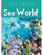 Sea World -- 500 Facts