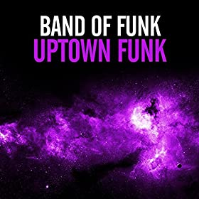 Band Of Funk-Uptown Funk