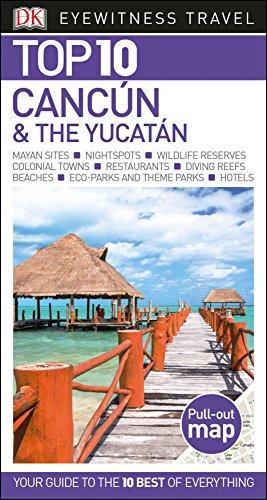 Top 10 Cancun & The Yucatan (Eyewitness Top 10 Travel Guide) -