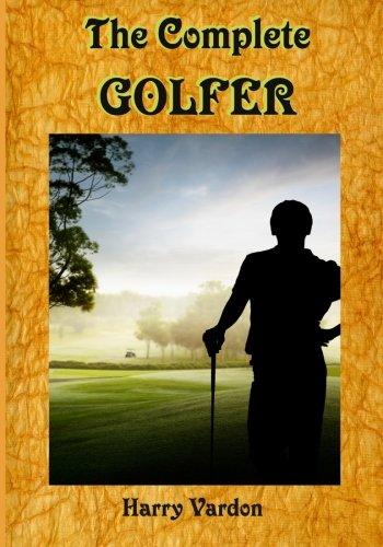 The Complete Golfer (Timeless Classic Books) por Harry Vardon
