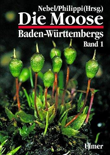 Die Moose Baden-Württembergs, Bd.1, Allgemeiner Teil (Grundlagenwerke)