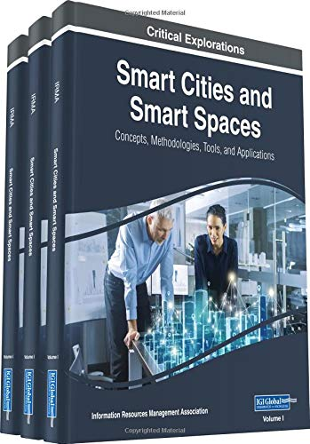 Smart Cities and Smart Spaces: Concepts, Methodologies, Tools, and Applications: 3