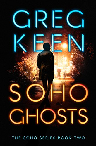 Soho Ghosts (English Edition) por Greg Keen